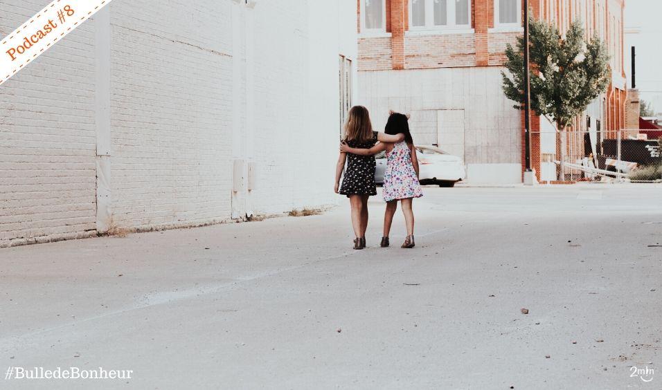 Soutenir son entourage bonheur empathie relations 2 minutes de bonheur